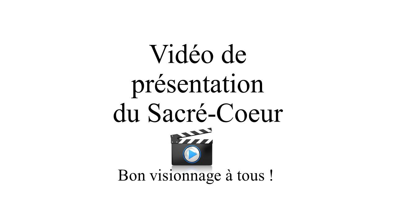 Vidéo de Présentation du Sacré-Coeur